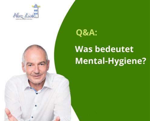 Q&A - Was bedeutet Mental Hygiene?